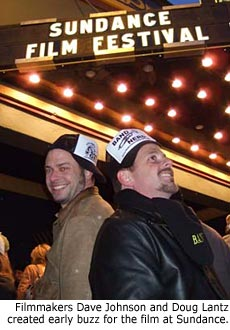 Filmmakers Dave Johnson and Doug Lantz created early buzz for the film at Sundance.